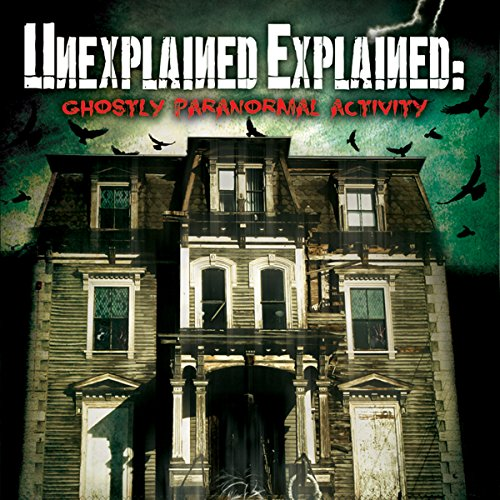 Unexplained Explained: Ghostly Paranormal Activity                   By:                                                                                                                                 Paul Wookey                               Narrated by:                                                                                                                                 Paul Wookey,                                                                                        Diane Howe                      Length: 1 hr and 12 mins     Not rated yet     Overall 0.0