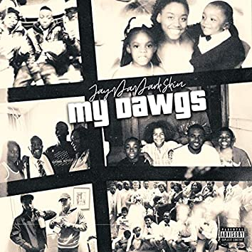 My Dawgs (feat. FlyGuyVeezy)