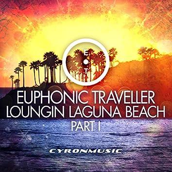 Loungin Laguna Beach, Pt. 1