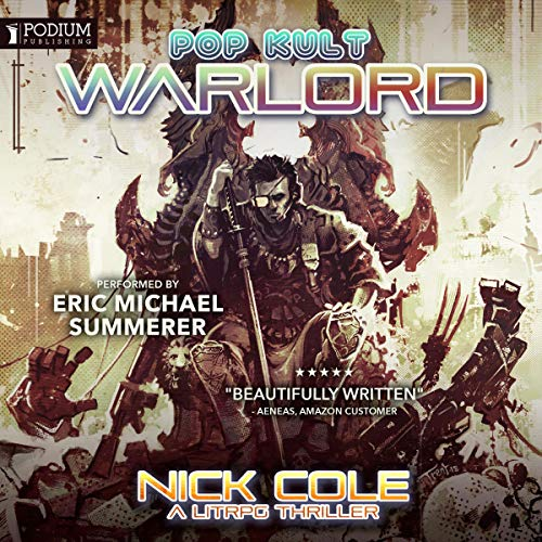 Pop Kult Warlord                   Written by:                                                                                                                                 Nick Cole                               Narrated by:                                                                                                                                 Eric Michael Summerer                      Length: 11 hrs and 25 mins     Not rated yet     Overall 0.0