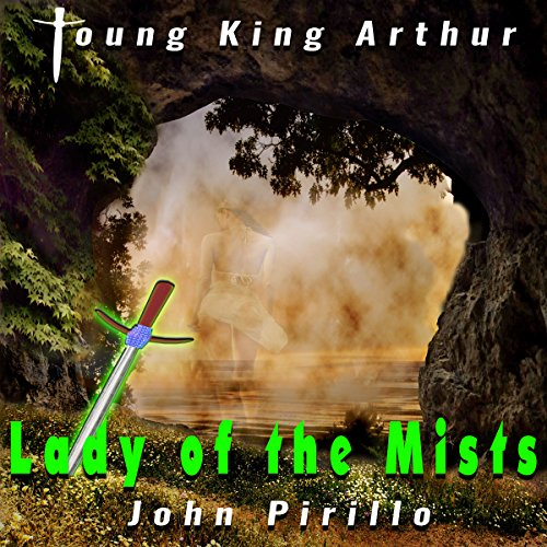 Young King Arthur Lady of the Mists audiobook cover art