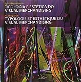 Tipologia E Estetica Do Visual Merchandising (Em Portuguese do Brasil)