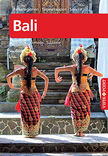 Bali - VISTA POINT Reiseführer A bis Z: Lombok · Komodo · Sulawesi (Reisen A-Z)