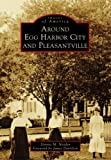 Around Egg Harbor City and Pleasantville (Images of America) (English Edition)