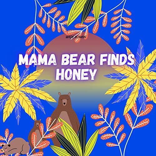Mama Bear Finds Honey cover art