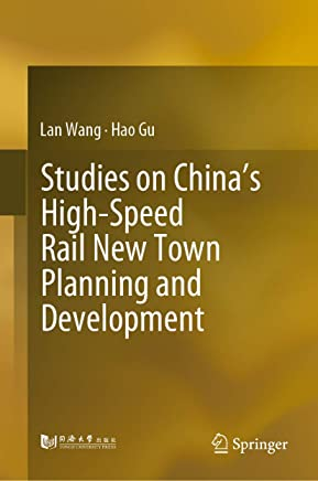 Studies on China's High-Speed Rail New Town Planning and Development