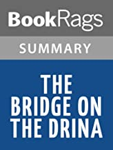 Summary & Study Guide The Bridge on the Drina by Ivo Andric