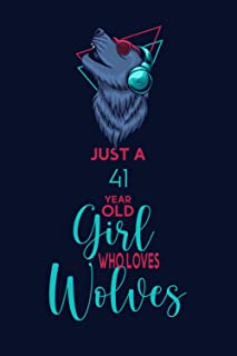 Just A 41 Year Old Girl Who Loves Wolves: Journal for Wolves Lovers, Perfect Birthday Gift for 41 Year Old Women Who Loves...