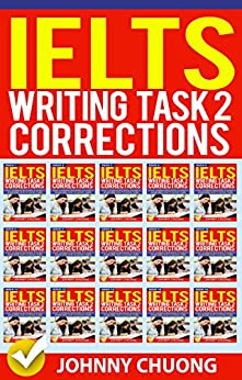 Ielts Writing Task 2 Corrections: Most Common Mistakes Students Make and How to Avoid Them (Box set 15 in 1) by [JOHNNY CHUONG]