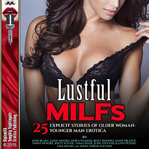 Lustful MILFs     25 Explicit Stories of Older Woman/Younger Man Erotica              By:                                                                                                                                 Joni Blake,                                                                                        Janie Moore,                                                                                        Nora Walker                               Narrated by:                                                                                                                                 Layla Dawn,                                                                                        Syndi Sweete,                                                                                        Kitty Velour                      Length: 10 hrs and 5 mins     70 ratings     Overall 4.2