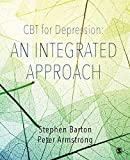 CBT for Depression: An Integrated Approach: An Integrated Approach