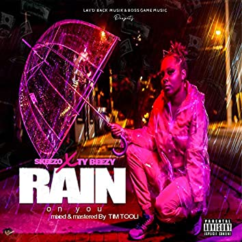 Rain on You (feat. Tybeezy)