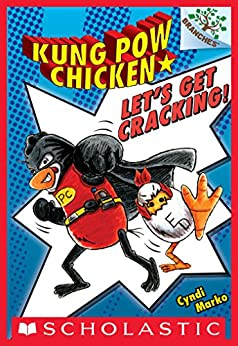 Let's Get Cracking!: A Branches Book (Kung Pow Chicken #1) by [Cyndi Marko]
