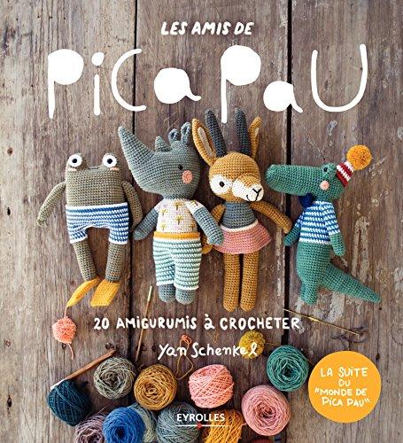 Les amis de Pica Pau: 20 amigurumis à crocheter (EYROLLES)