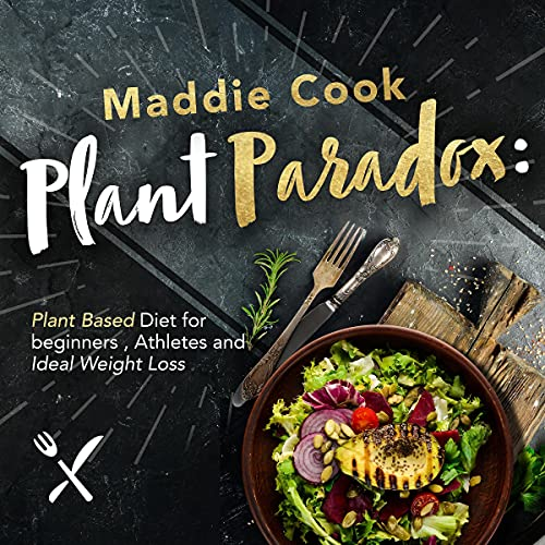 Plant Paradox: Plant Based Diet for Beginners, Athletes and Ideal Weight Loss cover art