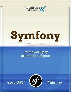 Curso Symfony 2 (Spanish Edition) (Guía de Maestros del Web)