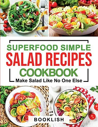 Superfood Simple Salad Recipes Cookbook: A