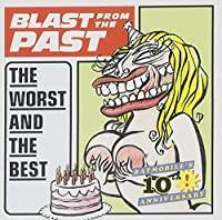 Blast from the Past: The Worst and the Best - Batmobile's 10th Anniversary by BATMOBILE (2003-02-12)