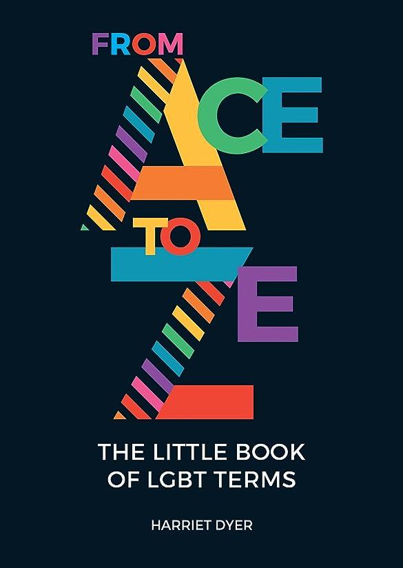 ボランティア先例上From Ace to Ze: The Little Book of LGBT Terms (English Edition)
