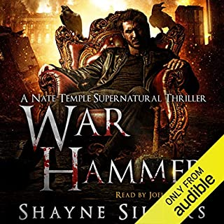 War Hammer     A Nate Temple Supernatural Thriller, Book 8              Written by:                                                                                                                                 Shayne Silvers                               Narrated by:                                                                                                                                 Joel Richards                      Length: 11 hrs and 4 mins     1 rating     Overall 4.0