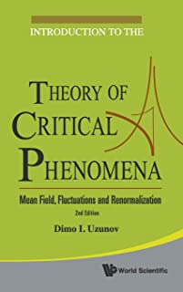 Introduction To The Theory Of Critical Phenomena: Mean Field, Fluctuations And Renormalization (2nd Edition)