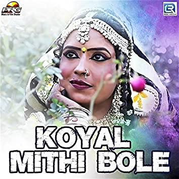 Koyal Mithi Bole