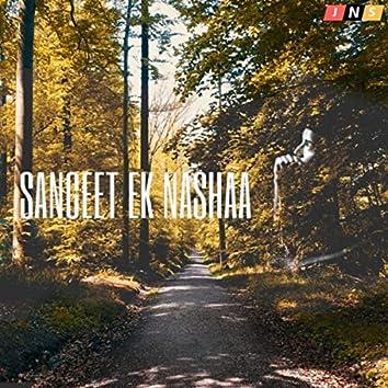Sangeet Ek Nashaa