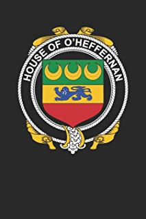 House of O'Heffernan: O'Heffernan Coat of Arms and Family Crest Notebook Journal (6 x 9 - 100 pages)