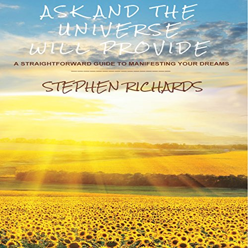 Ask and the Universe Will Provide audiobook cover art