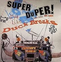 Super Duper Duck Breaks