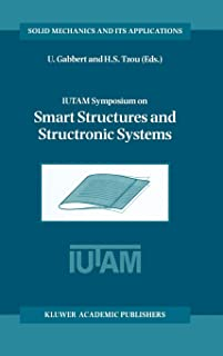 IUTAM Symposium on Smart Structures and Structronic Systems: Proceedings of the IUTAM Symposium held in Magdeburg, German...