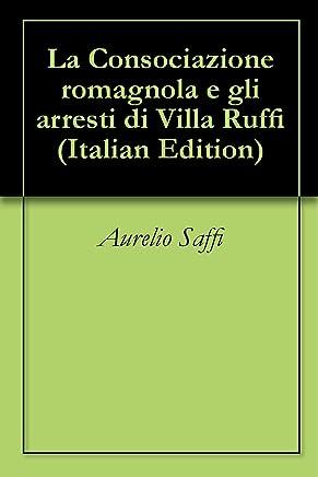 La Consociazione romagnola e gli arresti di Villa Ruffi