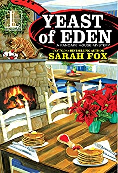 Yeast of Eden (A Pancake House Mystery Book 4) by [Sarah Fox]