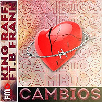 Cambios (feat. King Raff & B Frank)