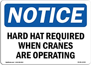 OSHA Notice Sign - Hard Hats Required When Cranes Are Operating   Aluminum Sign   Protect Your Business, Work Site, Warehouse & Shop Area   Made in the USA, 10