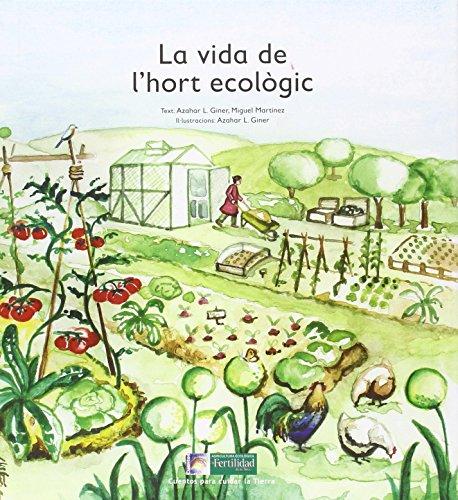 La vida de l'hort ecològic: 3 (Cuentos para cuidar la Tierra)
