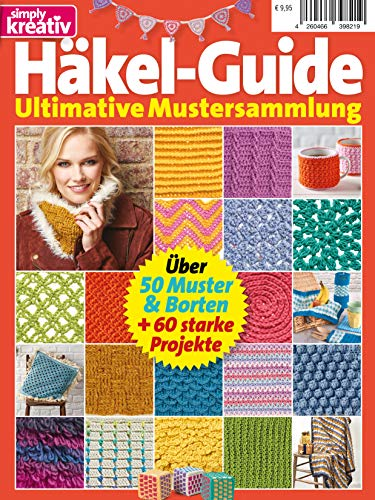 Simply Kreativ - Häkel-Guide: Ultimative Mustersammlung