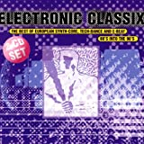 Electronic Classix - The Best Of European Synth-Core, Tech-Dance And E-Beat