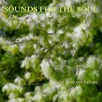 Sounds for the Soul 27: Koto and Nature