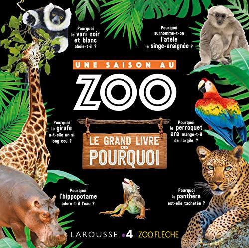 Une Saison au ZOO le grand livre des pourquoi