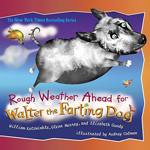Rough Weather Ahead for Walter the Farting Dog cover art