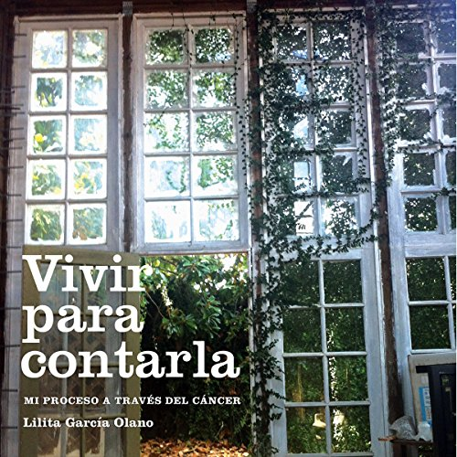 Vivir Para Contarla [Living to Tell: My Process Through Cancer] audiobook cover art