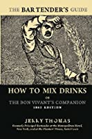 The Bartender's Guide: 1862 Edition