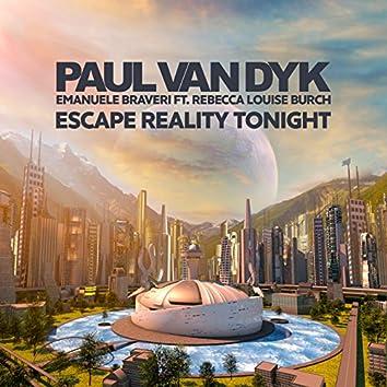 Escape Reality Tonight