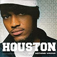 Aint Nothing Wrong - Houston CDS