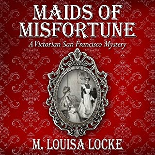 Maids of Misfortune: A Victorian San Francisco Mystery audiobook cover art