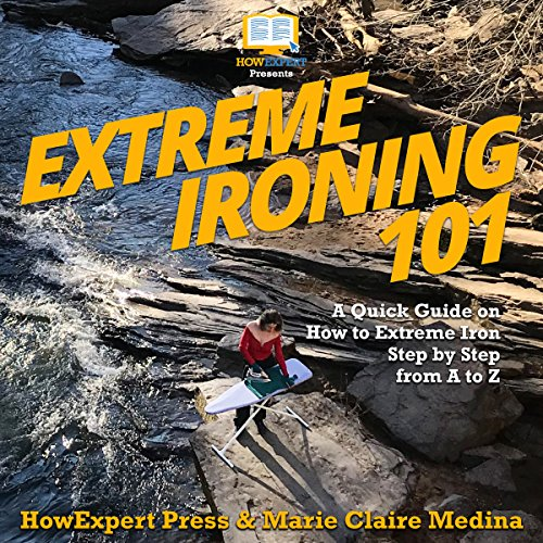 Extreme Ironing 101 audiobook cover art