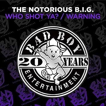 Who Shot Ya? / Warning
