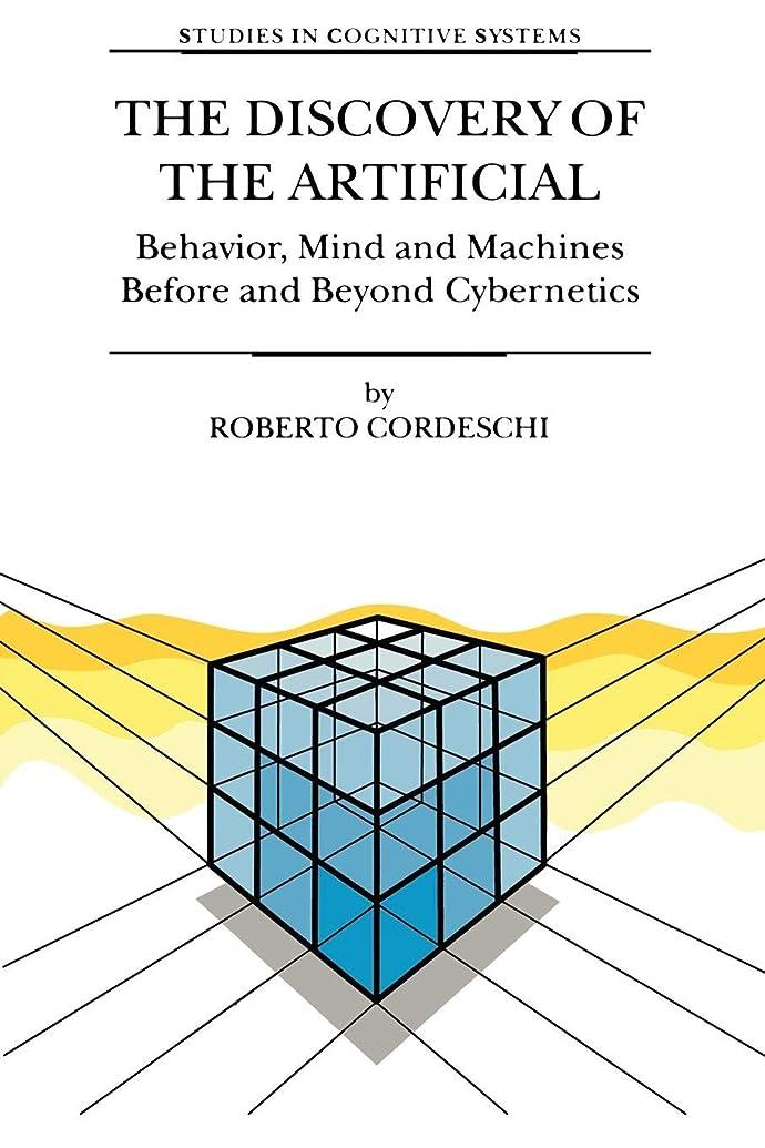 海里ケイ素怪物The Discovery of the Artificial: Behavior, Mind and Machines Before and Beyond Cybernetics (Studies in Cognitive Systems)