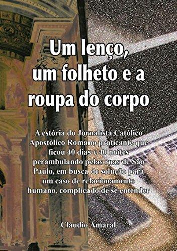 Um Lenço, Um Folheto E A Roupa Do Corpo (Portuguese Edition)